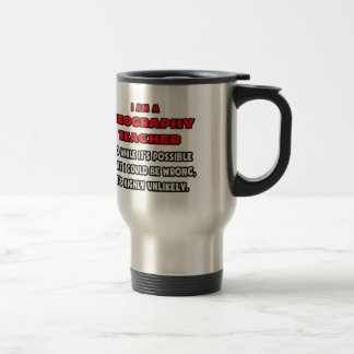 Funny Geography Teacher .. Highly Unlikely Travel Mug