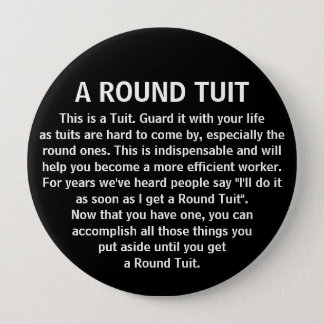 Funny Get Around To It Office Co-Worker Humour 10 Cm Round Badge