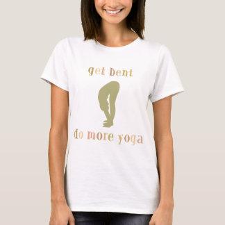 Funny Get Bent Do More Yoga T-Shirt