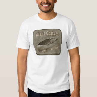 Funny Giant Crater Tshirt