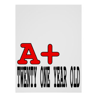 Funny Gifts for 21st Birthdays : A+ Twenty One Poster