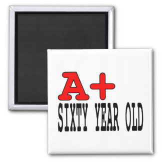 Funny Gifts for 60th Birthdays A+ Sixty Year Old Refrigerator Magnets