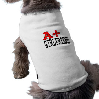 Funny Gifts for Girlfriends A+ Girlfriend Dog T Shirt
