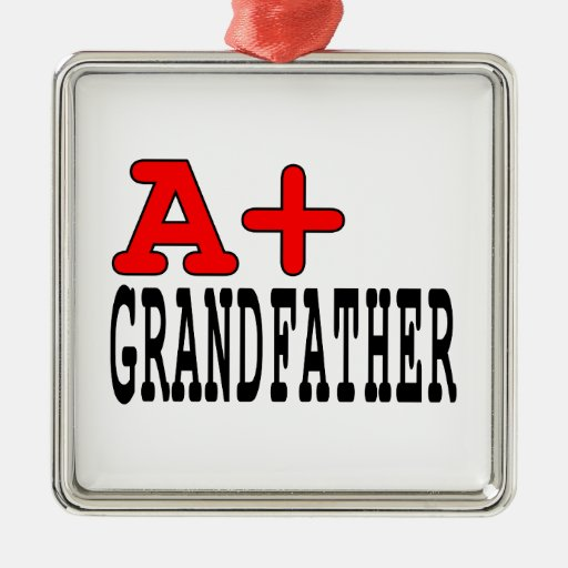 Funny Gifts for Grandfathers : A+ Grandfather Christmas Tree Ornament