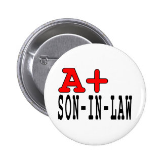 Funny Gifts for Sons in Law : A+ Son in Law 6 Cm Round Badge