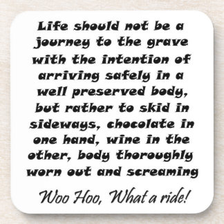 Funny gifts Life should not be a journey to the Coaster