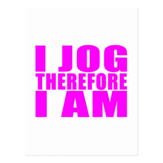 Funny Girl Joggers Quotes  : I Jog Therefore I am Postcard