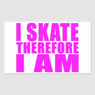 Funny Girl Skaters Quotes I Skate Therefore I am Rectangle Sticker