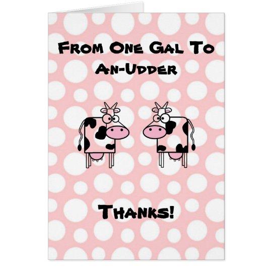 Funny Girl to Girl Cartoon Cow Animal Thank