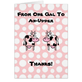 Funny Girl to Girl Cartoon Cow Animal Thank You Greeting Card