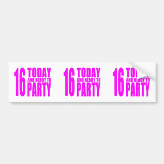 Funny Girls Birthdays  16 Today and Ready to Party Bumper Sticker