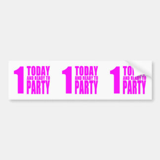 Funny Girls Birthdays  1 Today and Ready to Party Bumper Sticker
