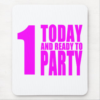 Funny Girls Birthdays  1 Today and Ready to Party Mouse Pad