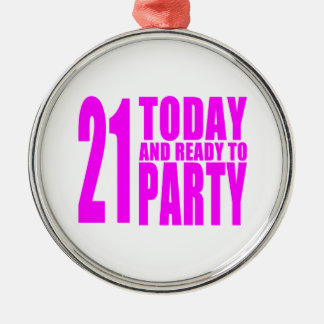 Funny Girls Birthdays  21 Today and Ready to Party Christmas Ornament