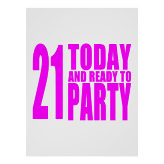 Funny Girls Birthdays  21 Today and Ready to Party Print