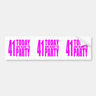Funny Girls Birthdays  41 Today and Ready to Party Bumper Sticker