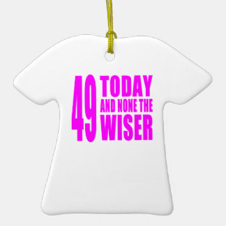 Funny Girls Birthdays  49 Today and None the Wiser Double-Sided T-Shirt Ceramic Christmas Ornament