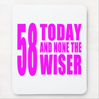 Funny Girls Birthdays  58 Today and None the Wiser Mouse Pad