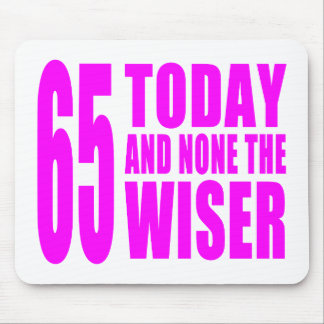 Funny Girls Birthdays  65 Today and None the Wiser Mouse Pad