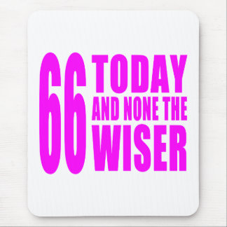 Funny Girls Birthdays  66 Today and None the Wiser Mouse Pad