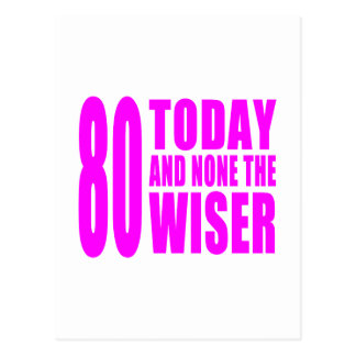 Funny Girls Birthdays 80 Today and None the Wiser Post Cards