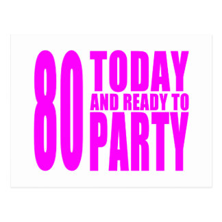 Funny Girls Birthdays  80 Today and Ready to Party Postcard