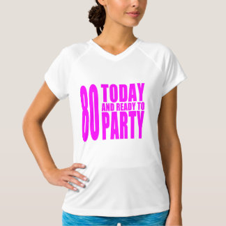 Funny Girls Birthdays  80 Today and Ready to Party Tee Shirts