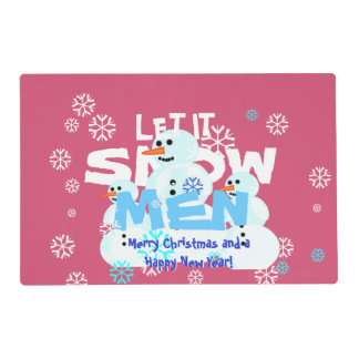 Funny Girly Pink Let It Snow Men Snowmen Laminated Place Mat