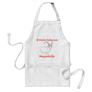 Funny goat apron #Ididn'tchoosethegoatlife