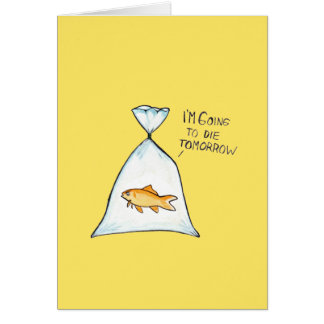 Funny Goldfish Customisable Card | Going to Die