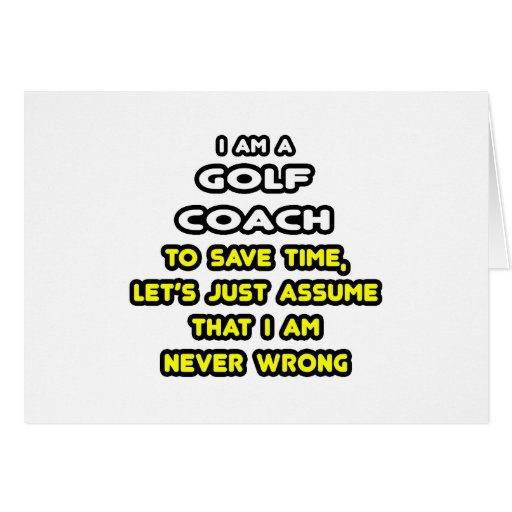 Funny Golf Coach T-Shirts and Gifts Greeting Cards