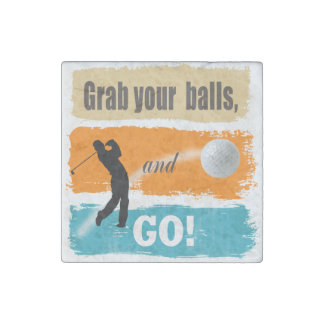 Funny Golf Grab Your Balls Stone Magnet
