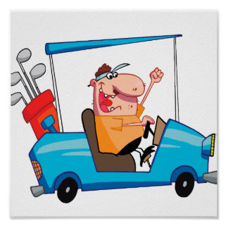 funny golfer in golf cart poster
