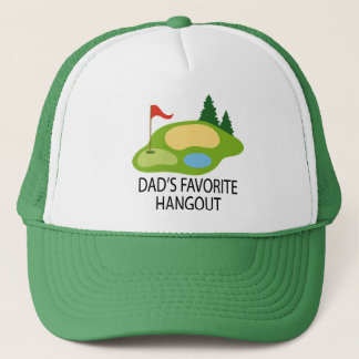 Funny Golfing Golf Course Dad's Hangout Gift Trucker Hat