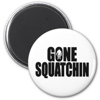 Funny GONE SQUATCHIN Design Special *BOBO* Edition 6 Cm Round Magnet