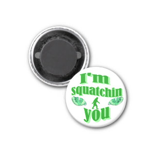 Funny gone squatching 3 cm round magnet