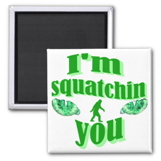 Funny gone squatching square magnet