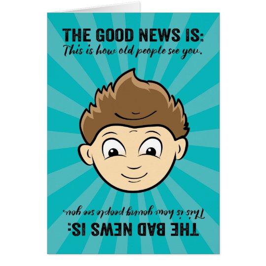 Funny Good News, Bad News Birthday For Him