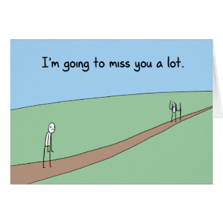 Funny Goodbye: I'm going to miss you a lot Card