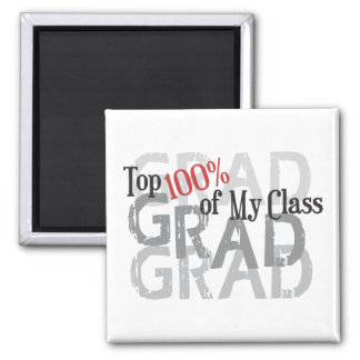 Funny GRAD, Top 100% in My Class, Funny Graduation Square Magnet