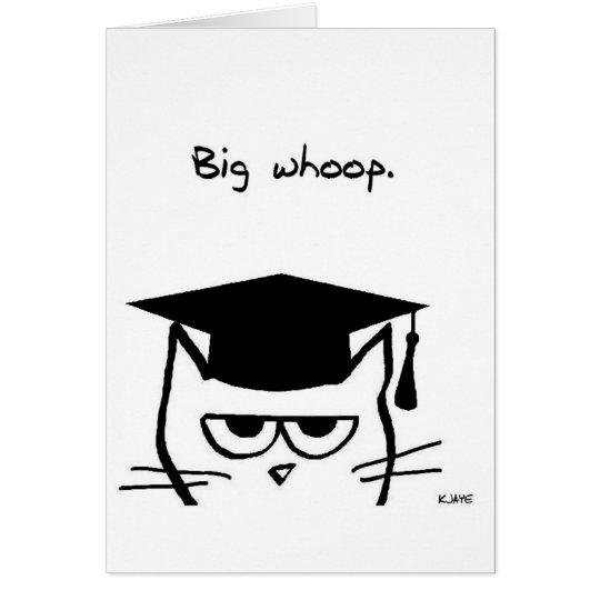 Funny Graduation Card - The Cat is Not