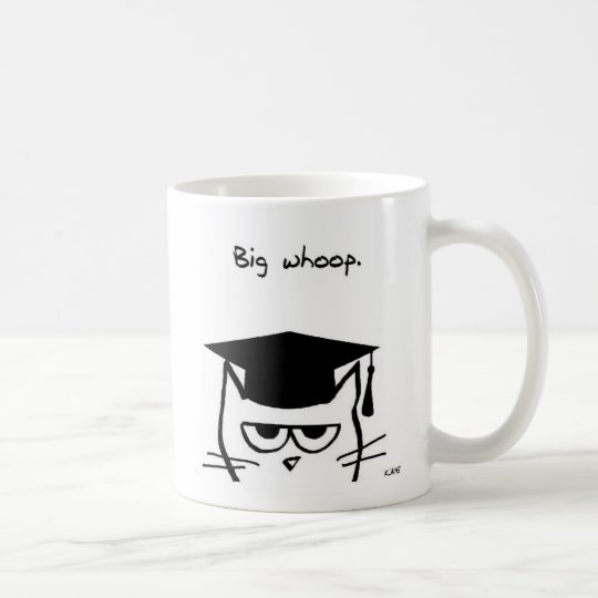 Funny Graduation Gift - The Cat is Not