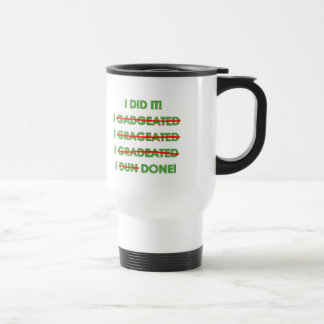 Funny Graduation T Shirts and Gifts Travel Mug