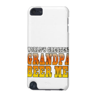 Funny Grandfathers Worlds Greatest Grandpa Beer Me iPod Touch (5th Generation) Cover