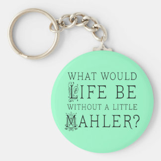 Funny Gustav Mahler music quote gift Basic Round Button Key Ring