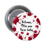 Funny Halloween welcome bloody psycho Nurse 6 Cm Round Badge