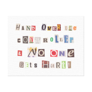 Funny Hand Over the Controller Ransom Note Collage Gallery Wrap Canvas