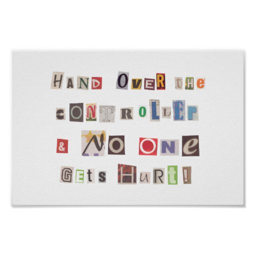 Funny Hand Over the Controller Ransom Note Collage Poster