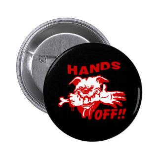 Funny Hands Off Dog 6 Cm Round Badge