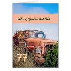 FUNNY Happy 77th Birthday Vintage Truck 77A Card